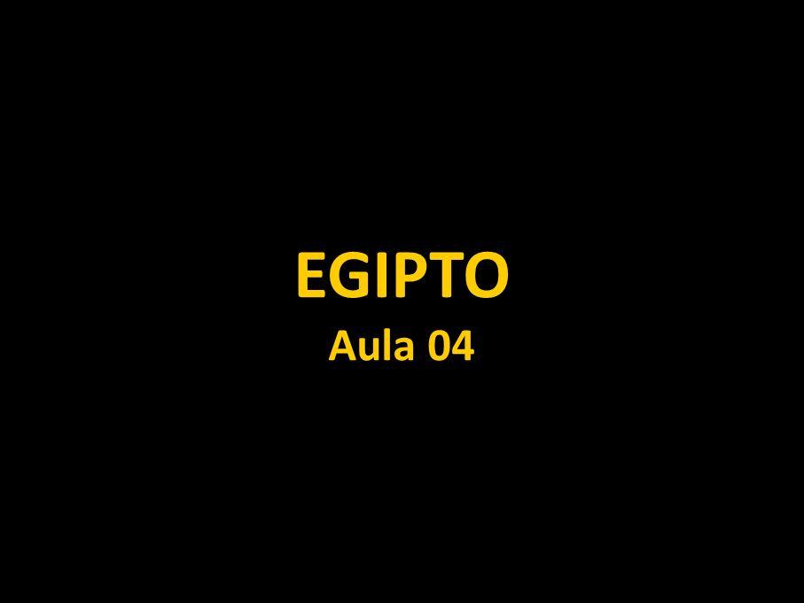 EGIPTO Aula 04