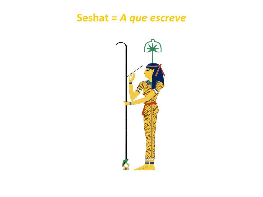 Seshat = A que escreve