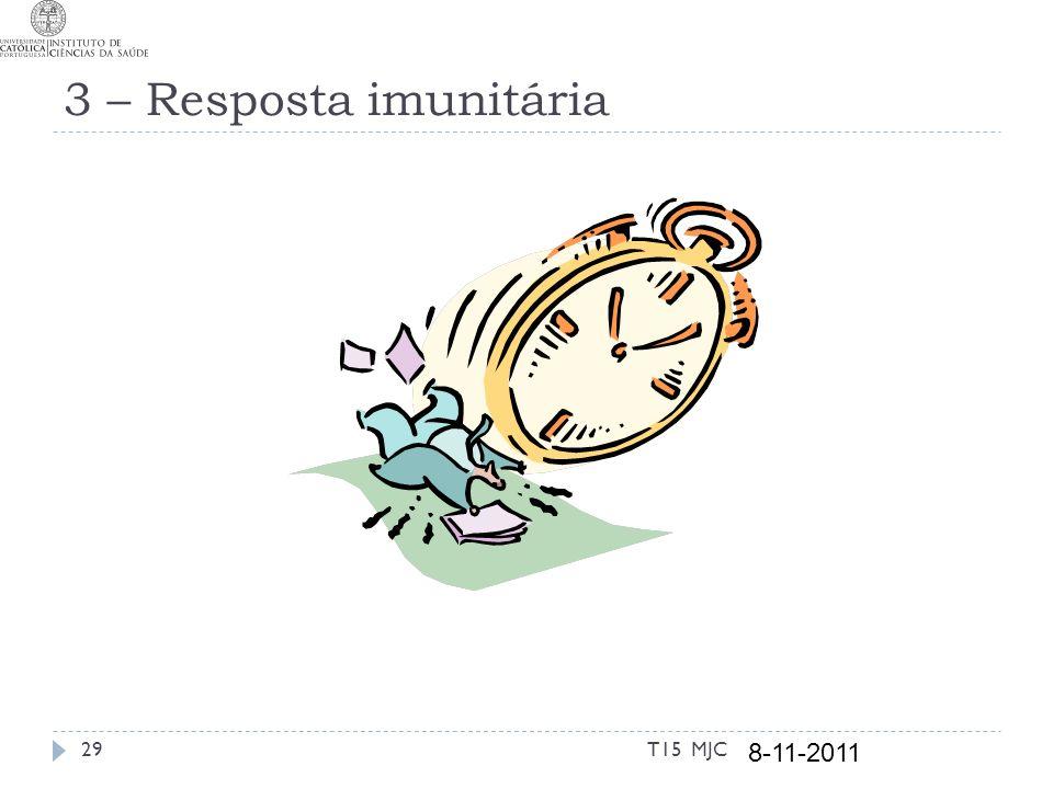 3 – Resposta imunitária 8-11-2011 29T15 MJC
