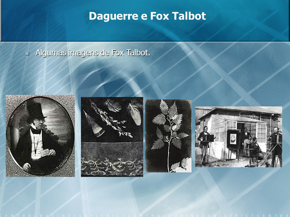Algumas imagens de Fox Talbot. Algumas imagens de Fox Talbot.