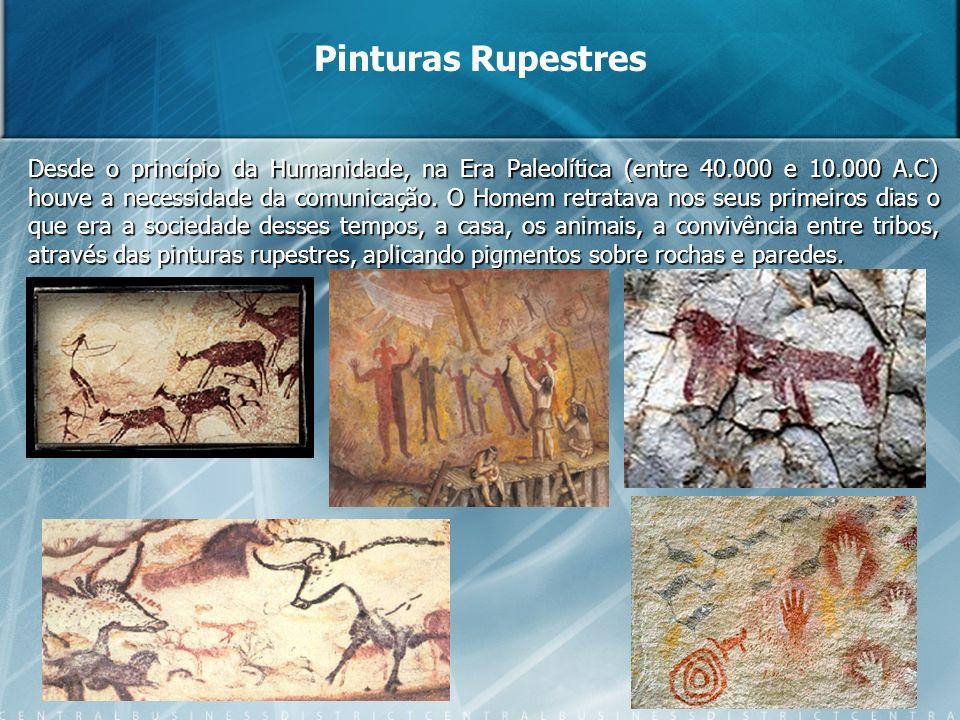 Desde o princípio da Humanidade, na Era Paleolítica (entre 40.000 e 10.000 A.C) houve a necessidade da comunicação. O Homem retratava nos seus primeir