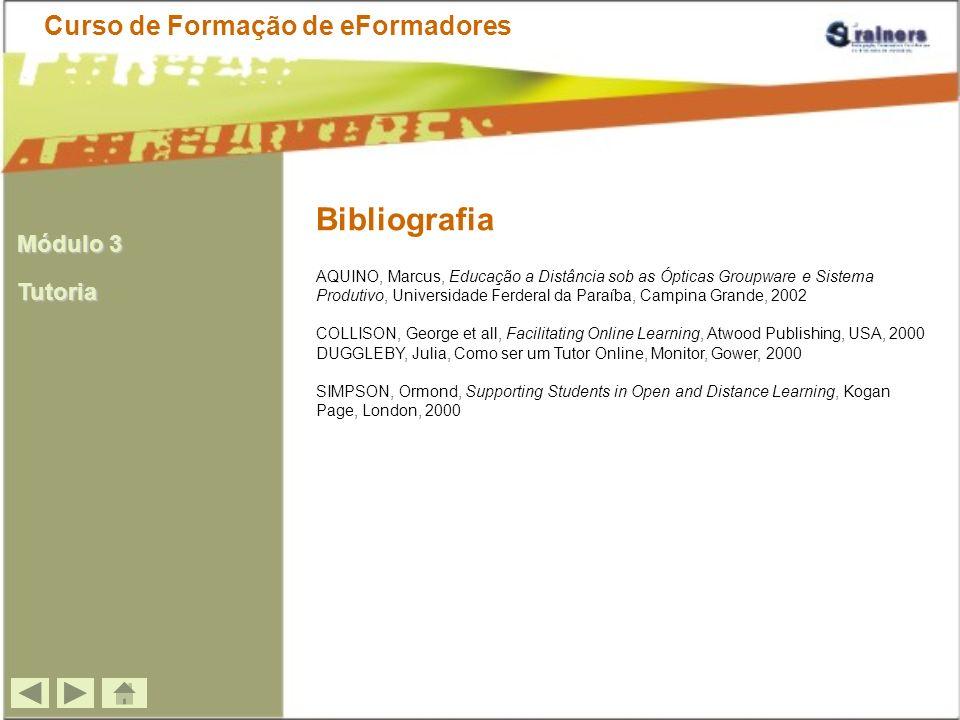 Bibliografia AQUINO, Marcus, Educação a Distância sob as Ópticas Groupware e Sistema Produtivo, Universidade Ferderal da Paraíba, Campina Grande, 2002