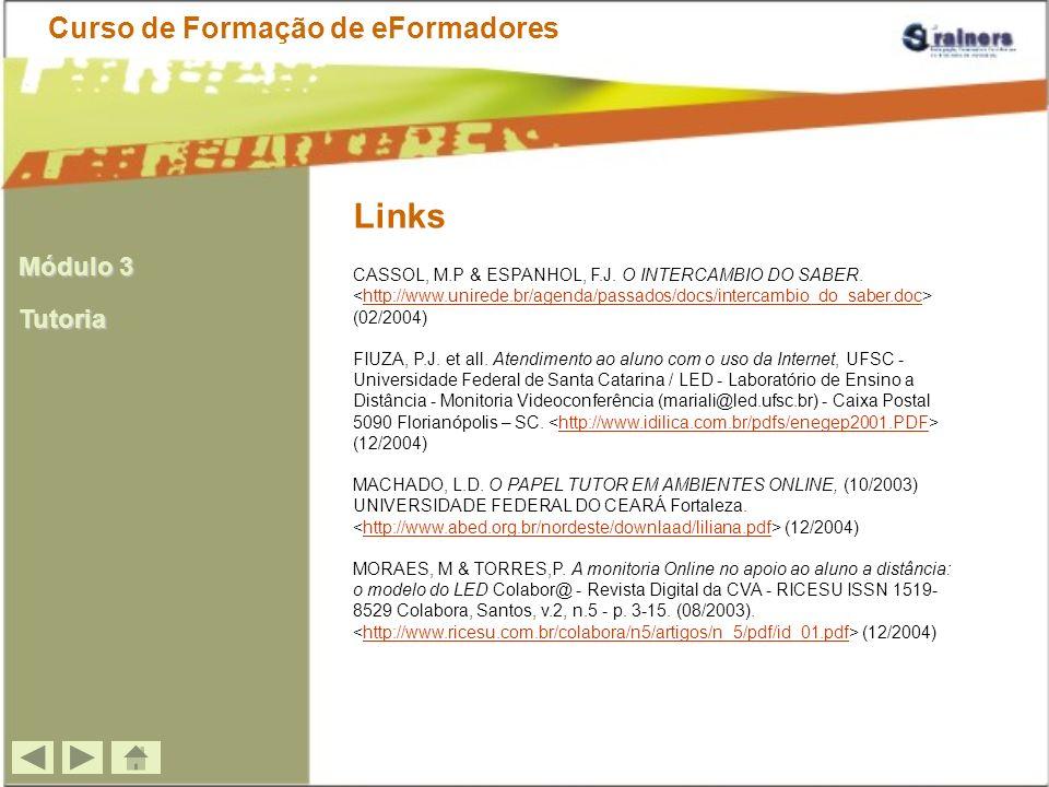 Links CASSOL, M.P & ESPANHOL, F.J. O INTERCAMBIO DO SABER. (02/2004)http://www.unirede.br/agenda/passados/docs/intercambio_do_saber.doc FIUZA, P.J. et