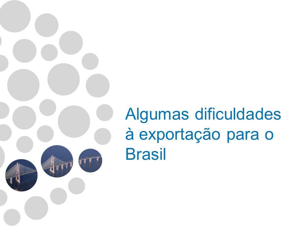 Algumas dificuldades à exportação para o Brasil