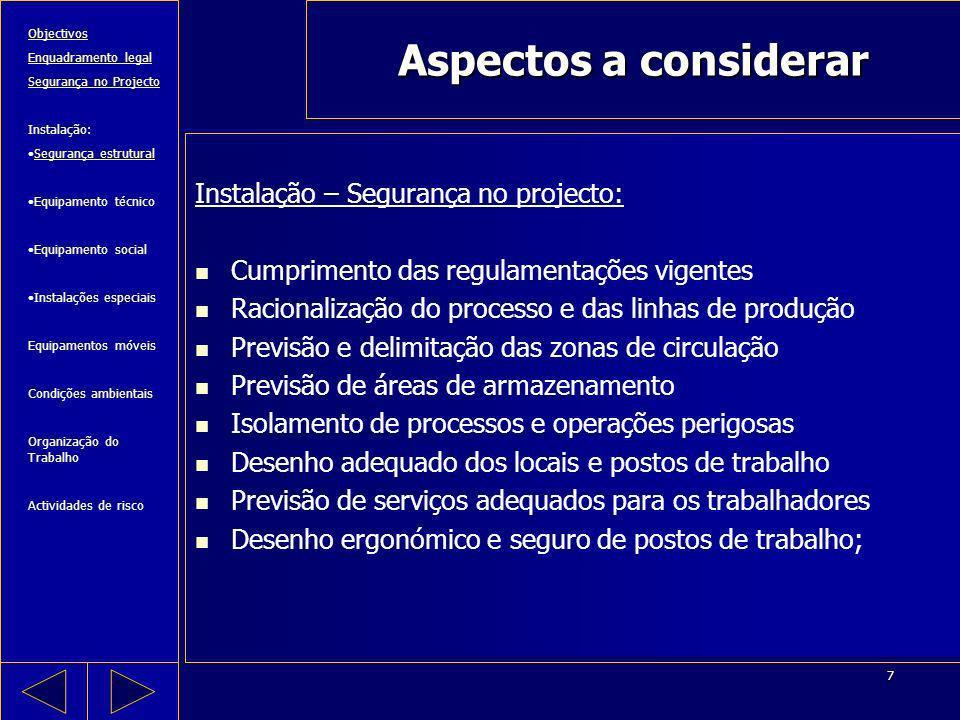 7 Aspectos a considerar Instalação – Segurança no projecto: Cumprimento das regulamentações vigentes Racionalização do processo e das linhas de produç