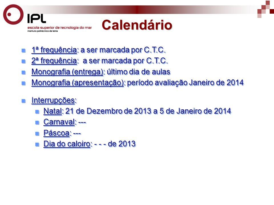 Calendário 1ª frequência: a ser marcada por C.T.C.