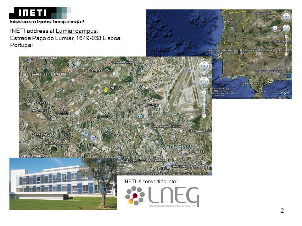 2 Source: H. Gonçalves (2006) INETI address at Lumiar campus: Estrada Paço do Lumiar, 1649-038 Lisboa, Portugal Instituto Nacional de Engenharia, Tecn