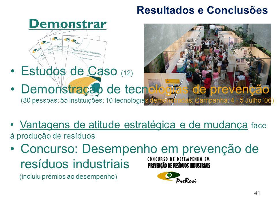 41 Estudos de Caso (12) Demonstração de tecnologias de prevenção (80 pessoas; 55 instituições; 10 tecnologias demonstradas; Campanha: 4 - 5 Julho 06)