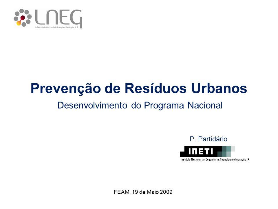 Prevenção de Resíduos Urbanos Desenvolvimento do Programa Nacional Instituto Nacional de Engenharia, Tecnologia e Inovação IP P. Partidário FEAM, 19 d