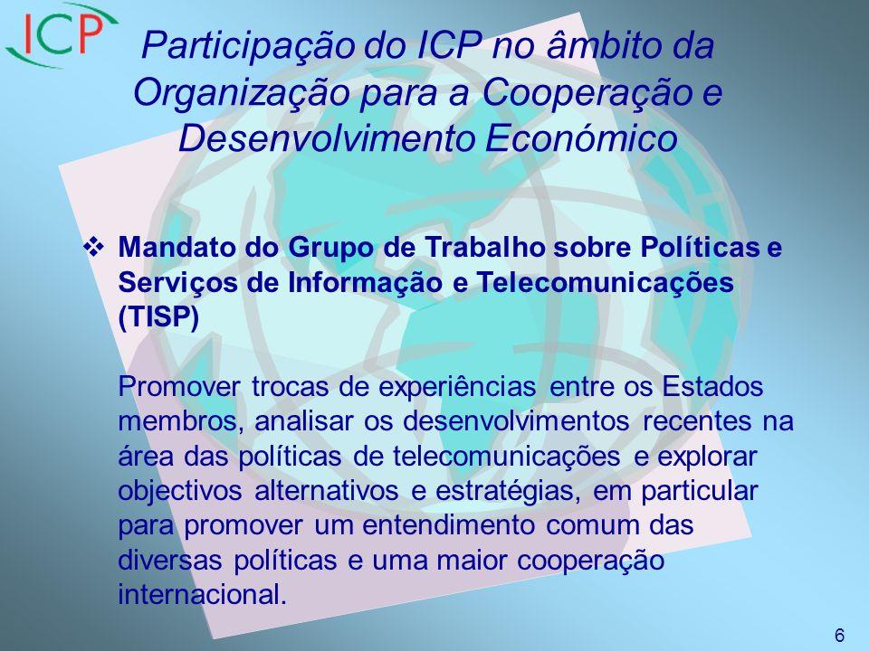 Participação do ICP no Âmbito da Organização Para a Cooperação e Desenvolvimento Económico Trabalhos desenvolvidos pelo WPIIS em 2000 - Medição da utilização das tecnologias de informação e comunicações nas empresas, lares e Administração Pública - Discutida problemática da recolha de dados e as definições relativas ao sector dos conteúdos e ao sector das tecnologias de informação e comunicações - Reunião conjunta com WPIE – Discussão sobre a definição do comércio electrónico 17