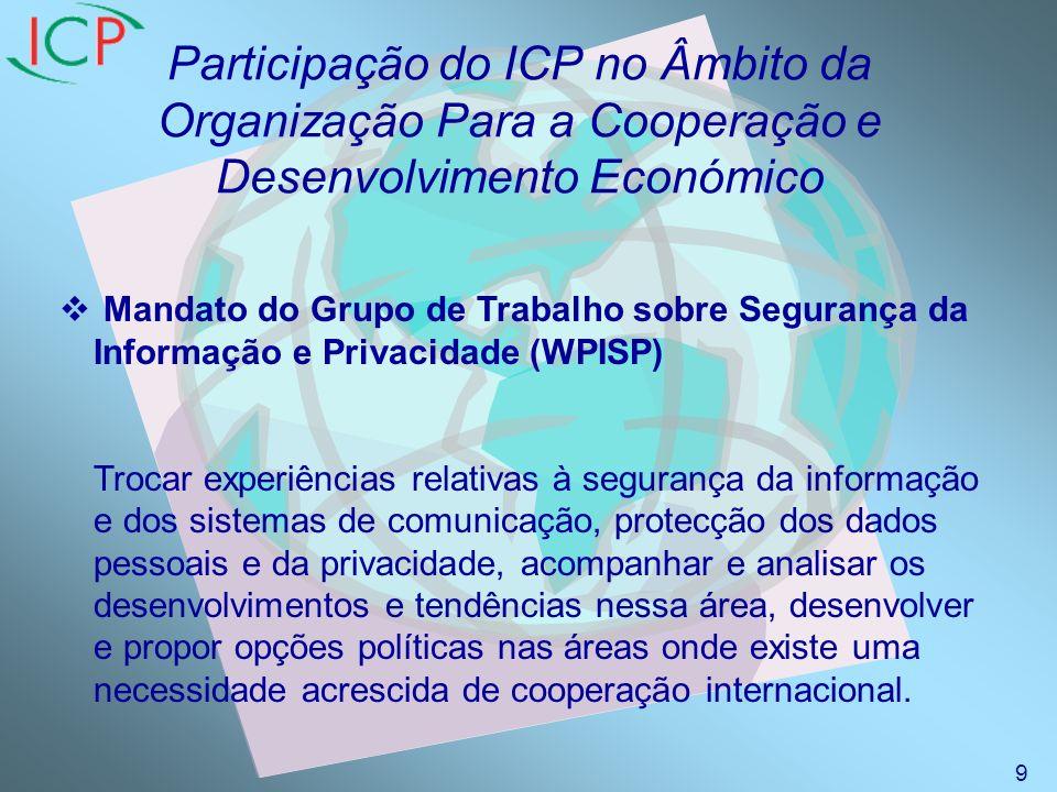 Participação do ICP no Âmbito da Organização Para a Cooperação e Desenvolvimento Económico WPIE – A Economia da Informação - Impactos sociais e económicos do comércio electrónico - Análise e políticas relativas ao sector das tecnologias da informação - Assuntos horizontais - Contributo para o estudo do crescimento da OCDE 20