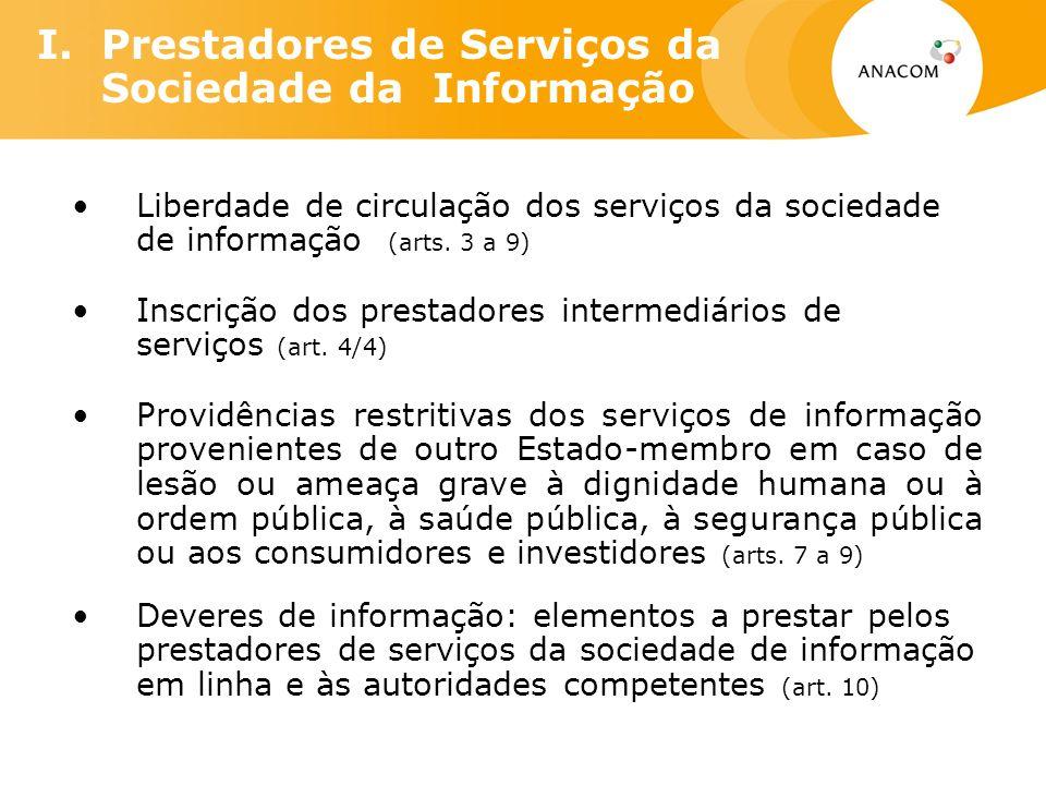I. Prestadores de Serviços da Sociedade da Informação Liberdade de circulação dos serviços da sociedade de informação (arts. 3 a 9) Inscrição dos pres
