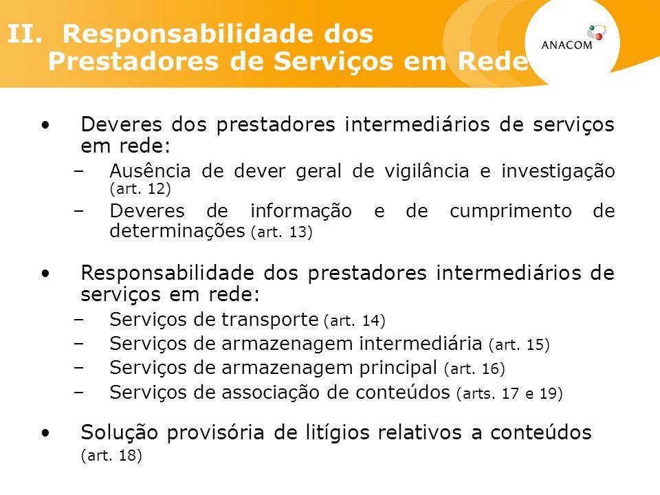 II. Responsabilidade dos Prestadores de Serviços em Rede Deveres dos prestadores intermediários de serviços em rede: –Ausência de dever geral de vigil
