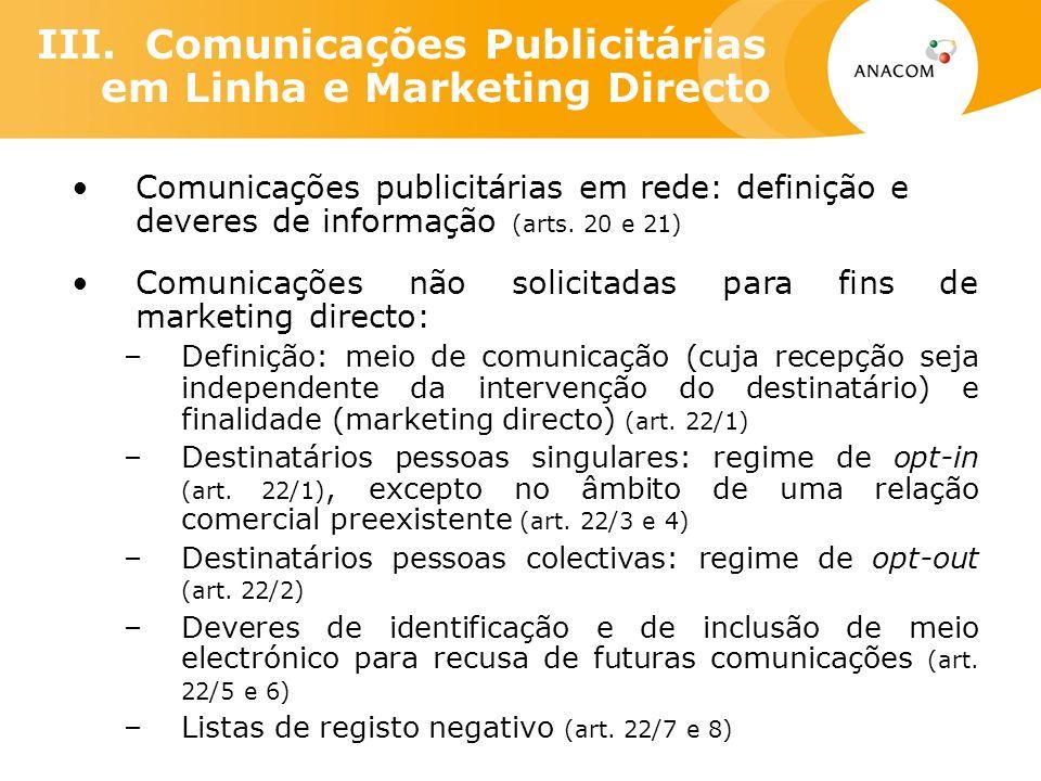 III. Comunicações Publicitárias em Linha e Marketing Directo Comunicações publicitárias em rede: definição e deveres de informação (arts. 20 e 21) Com
