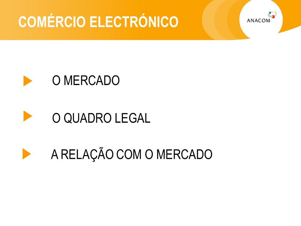 COMÉRCIO ELECTRÓNICO O MERCADO O QUADRO LEGAL A RELAÇÃO COM O MERCADO