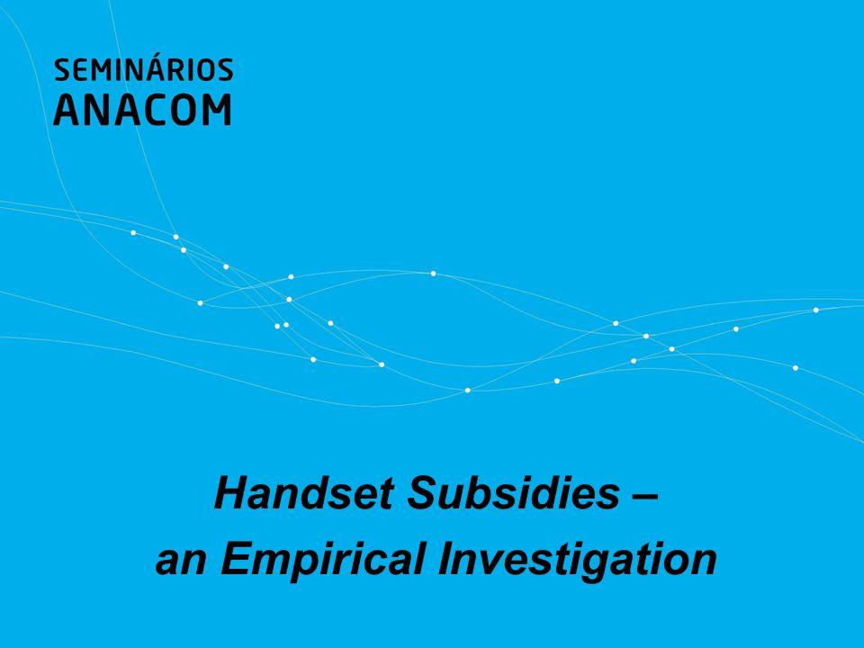 Handset subsidies - an empirical investigation Pedro Pita Barros Faculdade de Economia Universidade Nova de Lisboa