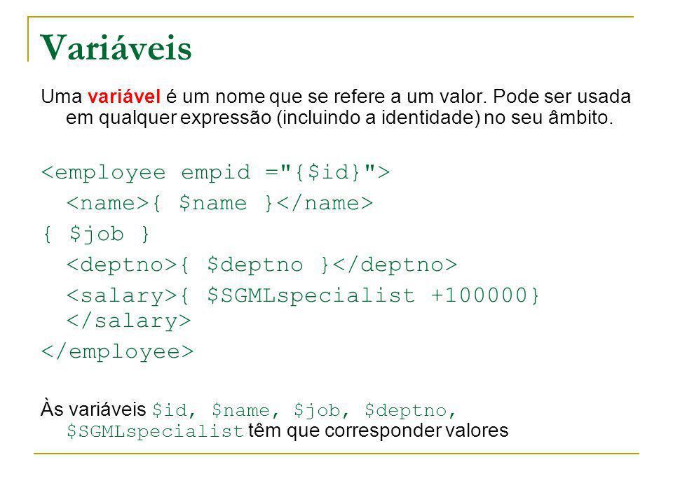 Variáveis Uma variável é um nome que se refere a um valor. Pode ser usada em qualquer expressão (incluindo a identidade) no seu âmbito. { $name } { $j