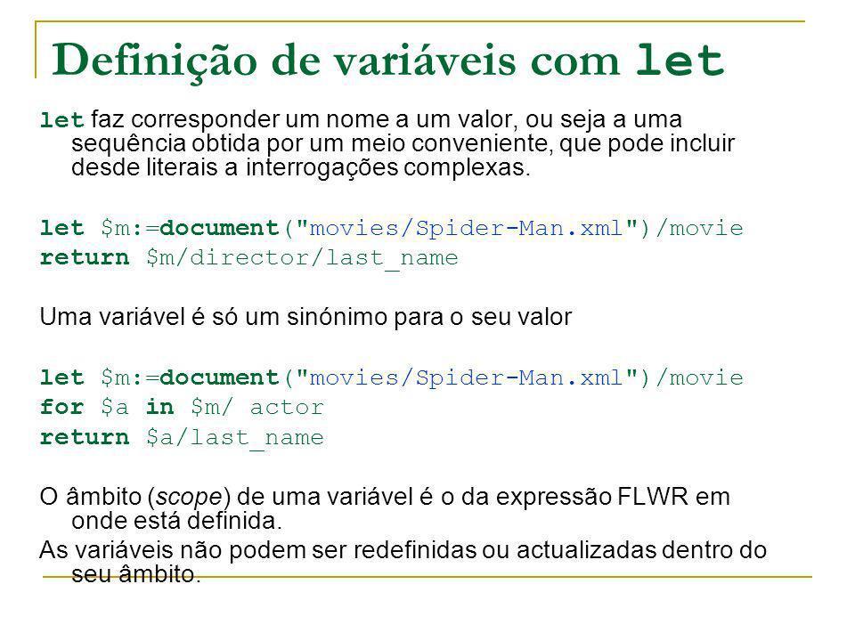 Definição de variáveis com let let faz corresponder um nome a um valor, ou seja a uma sequência obtida por um meio conveniente, que pode incluir desde