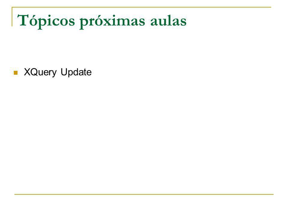 Tópicos próximas aulas XQuery Update