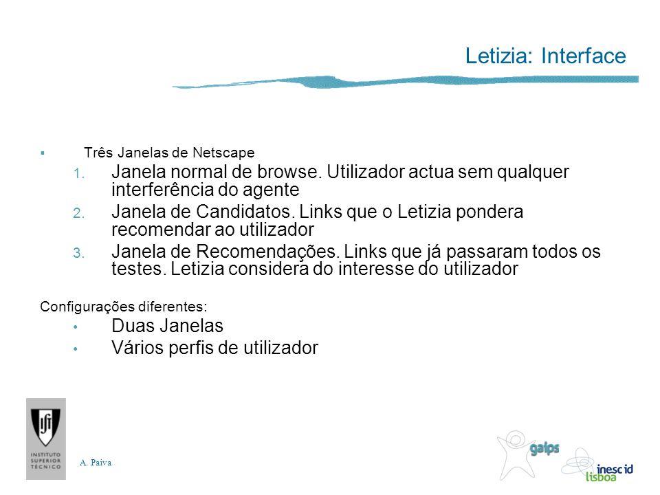 A. Paiva Letizia: Interface Três Janelas de Netscape 1. Janela normal de browse. Utilizador actua sem qualquer interferência do agente 2. Janela de Ca