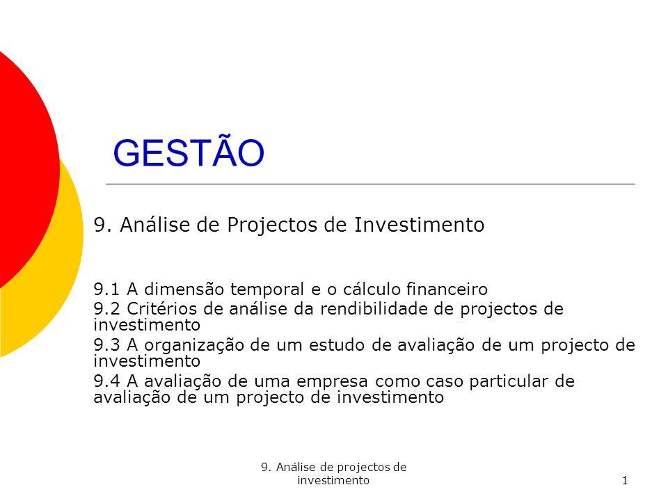 9. Análise de projectos de investimento2 9.1 A dimensão temporal e o cálculo financeiro
