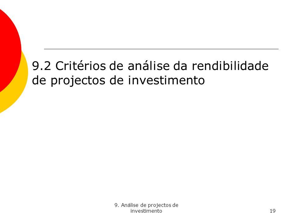 9. Análise de projectos de investimento19 9.2 Critérios de análise da rendibilidade de projectos de investimento