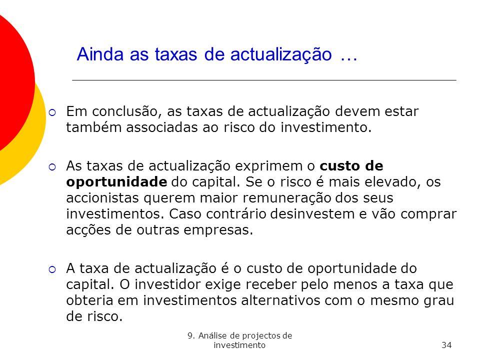 9. Análise de projectos de investimento34 Ainda as taxas de actualização … Em conclusão, as taxas de actualização devem estar também associadas ao ris