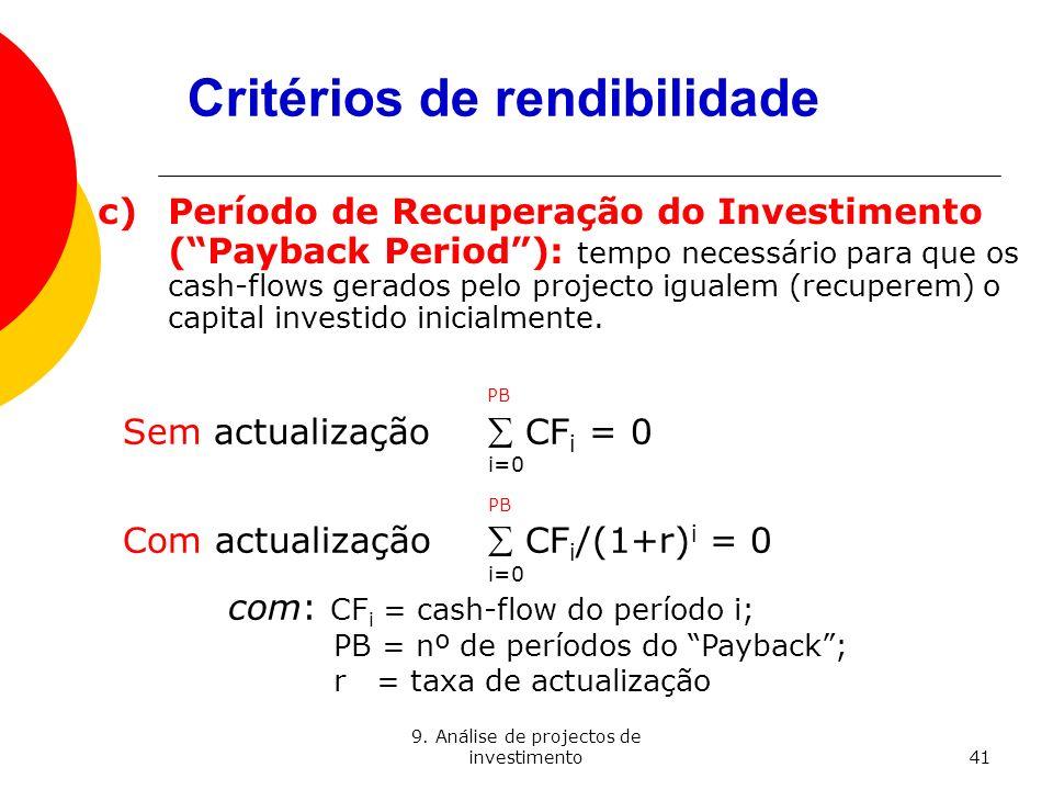 9. Análise de projectos de investimento41 Critérios de rendibilidade c)Período de Recuperação do Investimento (Payback Period): tempo necessário para