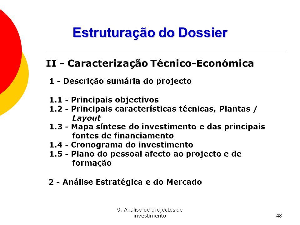 9. Análise de projectos de investimento48 Estruturação do Dossier II - Caracterização Técnico-Económica 1 - Descrição sumária do projecto 1.1 - Princi