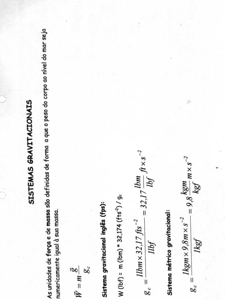 Exercícios Converta ft.poundal para erg e ers/s para watt Considerando a definição de viscosidade no SI: determine as unidades em que vem expressa a viscosidade no SI.
