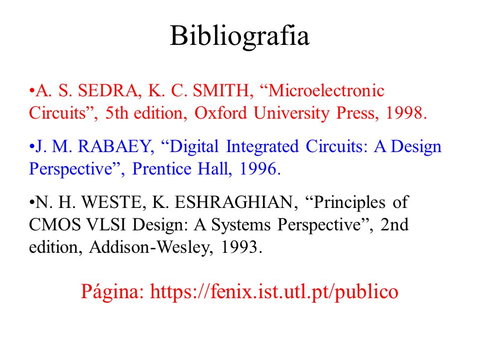 A. S. SEDRA, K. C. SMITH, Microelectronic Circuits, 5th edition, Oxford University Press, 1998.