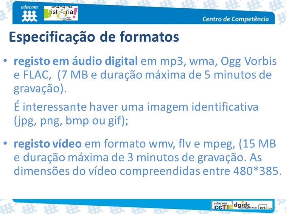 Especificação de formatos registo em áudio digital em mp3, wma, Ogg Vorbis e FLAC, (7 MB e duração máxima de 5 minutos de gravação). É interessante ha