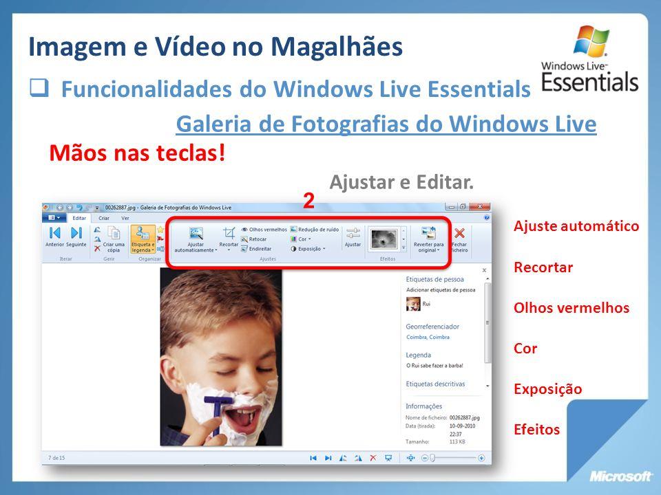 Galeria de Fotografias do Windows Live Ajustar e Editar. Mãos nas teclas! 2 Ajuste automático Recortar Olhos vermelhos Cor Exposição Efeitos Imagem e