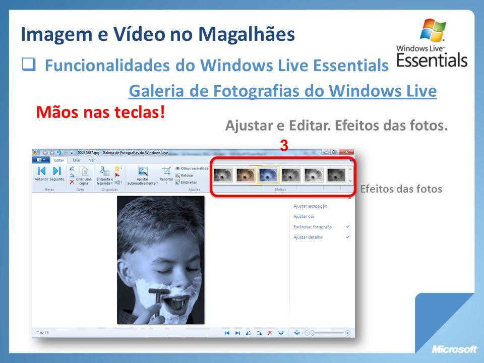 Galeria de Fotografias do Windows Live Ajustar e Editar. Efeitos das fotos. Mãos nas teclas! 3 Efeitos das fotos Imagem e Vídeo no Magalhães Funcional