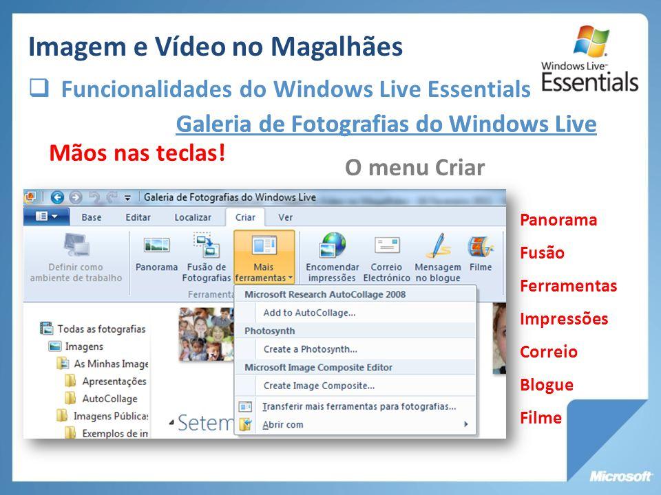 Galeria de Fotografias do Windows Live O menu Criar Mãos nas teclas! Panorama Fusão Ferramentas Impressões Correio Blogue Filme Galeria de Fotografias