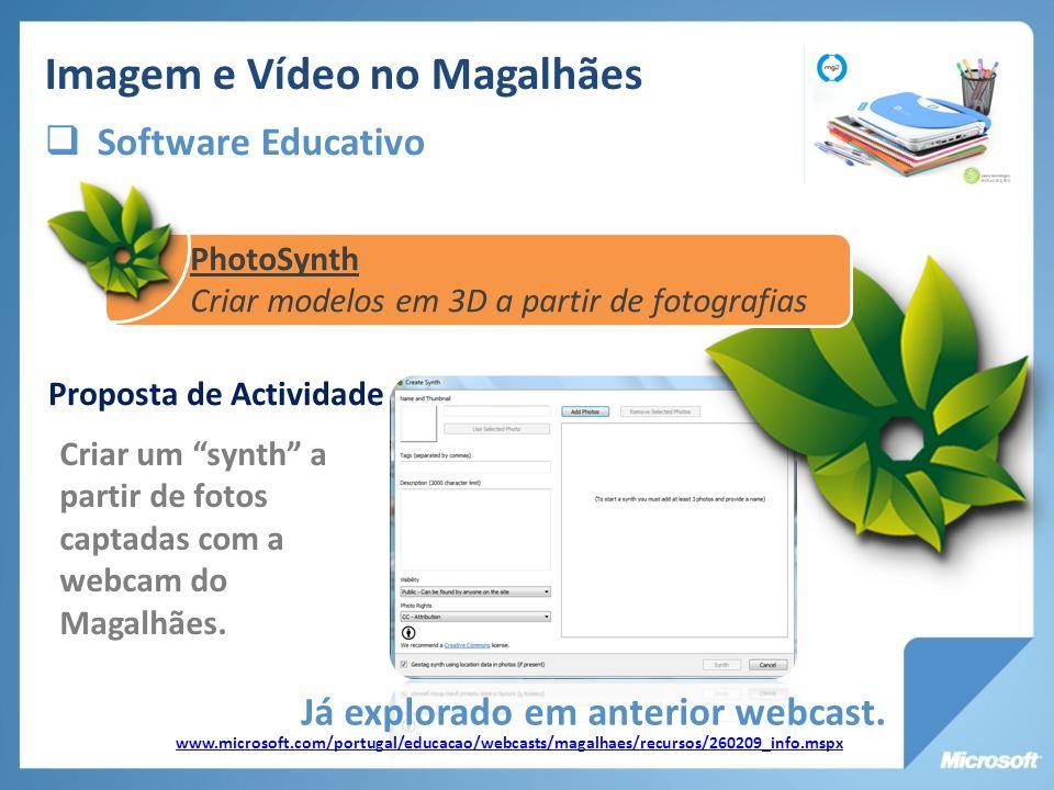 Proposta de Actividade Criar um synth a partir de fotos captadas com a webcam do Magalhães. Já explorado em anterior webcast. www.microsoft.com/portug