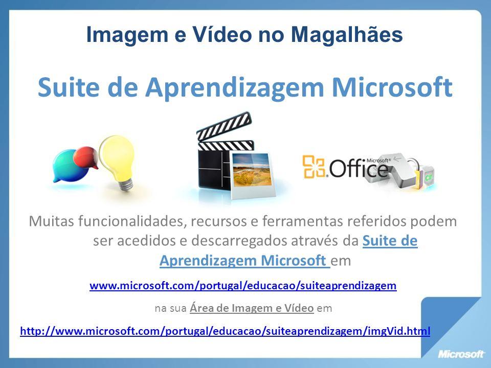 Imagem e Vídeo no Magalhães Muitas funcionalidades, recursos e ferramentas referidos podem ser acedidos e descarregados através da Suite de Aprendizag