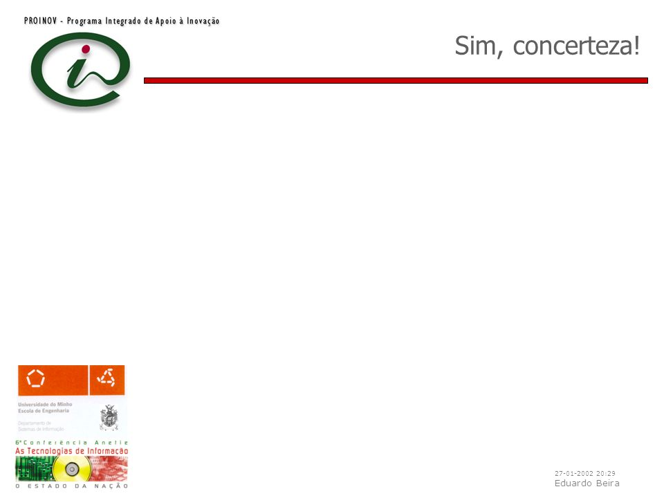 27-01-2002 20:29 Eduardo Beira Sim, concerteza!