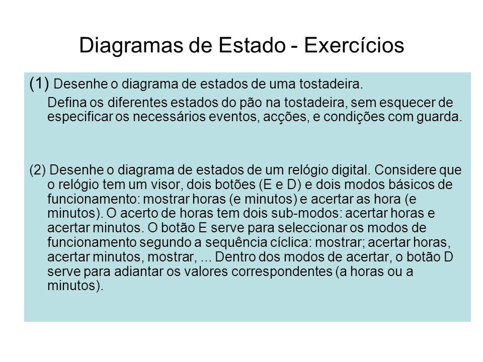 Diagramas de Actividade – Exercício (1) Desenhe o diagrama de actividades correspondente ao algoritmo do factorial de n.
