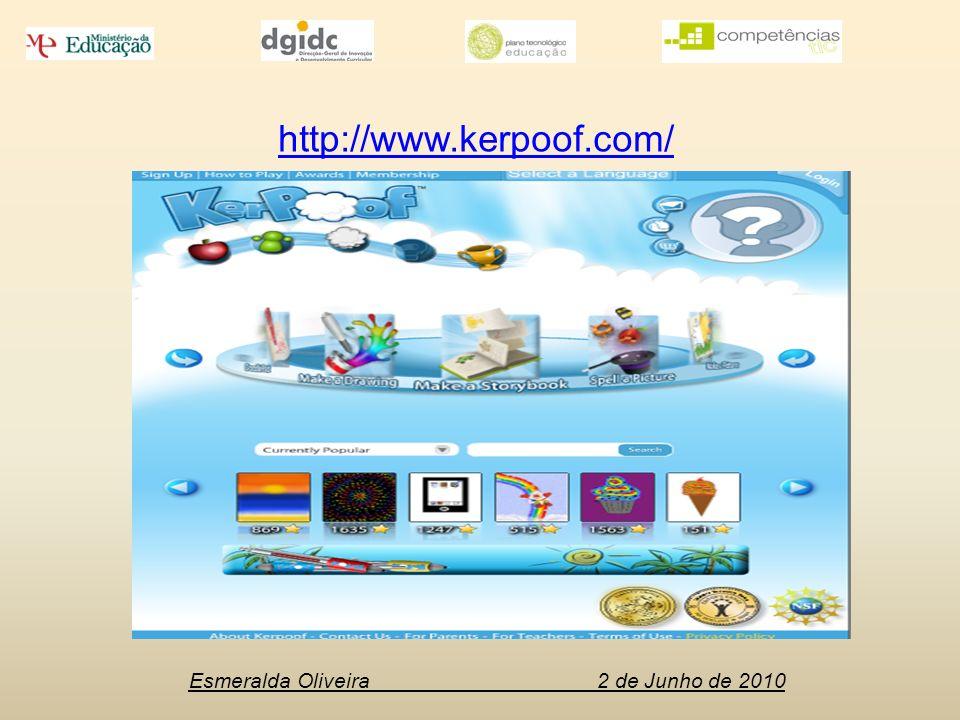 Esmeralda Oliveira 2 de Junho de 2010 http://www.kerpoof.com/