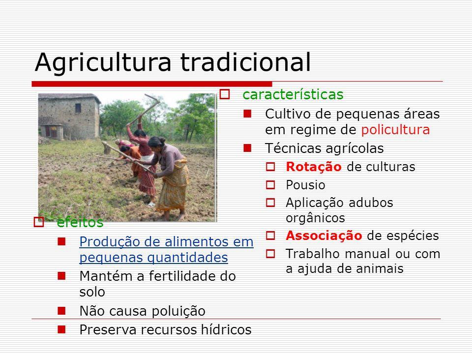 Agricultura tradicional características Cultivo de pequenas áreas em regime de policultura Técnicas agrícolas Rotação de culturas Pousio Aplicação adu