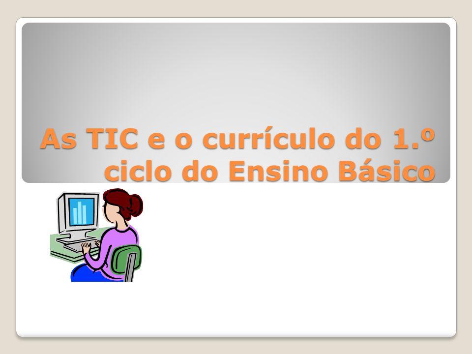 As TIC e o currículo do 1.º ciclo do Ensino Básico