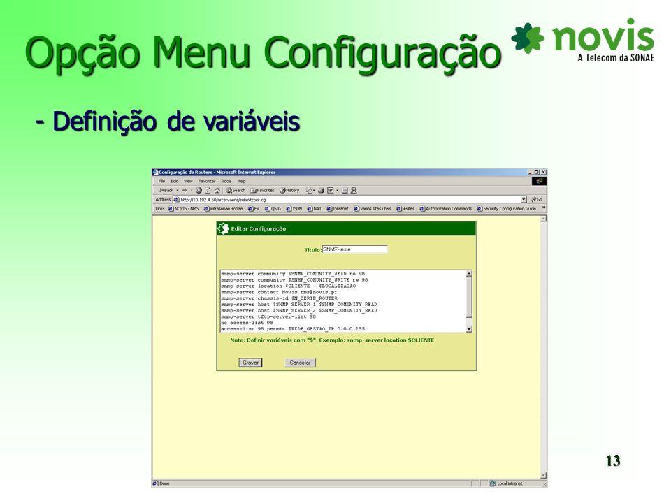 Configuração dos routers Escolha dos routers - Se routers existente na base de dados: - Se routers não existente na base de dados: 14