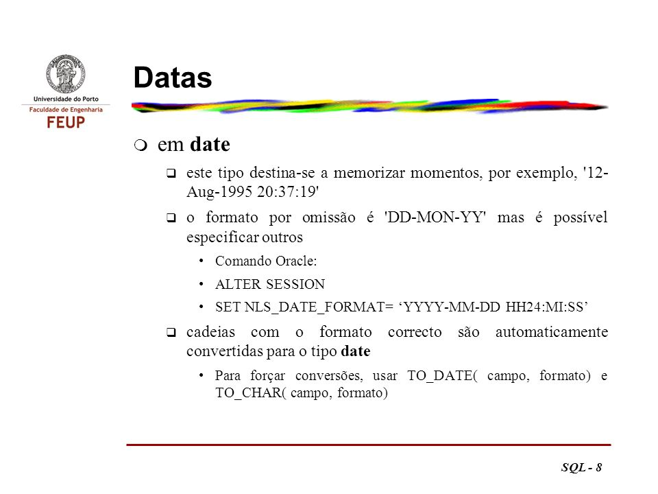 SQL - 9 Tipos de dados em Access m Text q cadeia de caracteres de comprimento variável até 255 m Memo q cadeia de caracteres de comprimento variável até 64Kbytes q não indexado q para documentos longos, Word, Excel, etc usar objectos OLE m Number q números inteiros ou reais q Autonumber, número incrementado automaticamente m Date q data incluindo a hora m Yes/No q Booleano