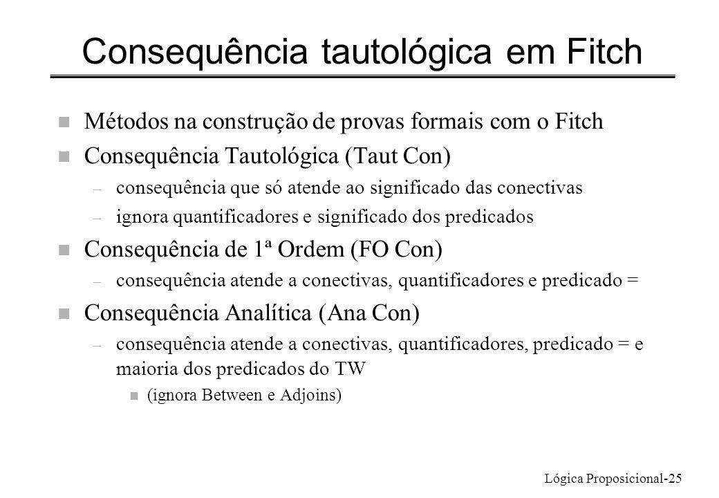 Lógica Proposicional-25 Consequência tautológica em Fitch n Métodos na construção de provas formais com o Fitch n Consequência Tautológica (Taut Con)
