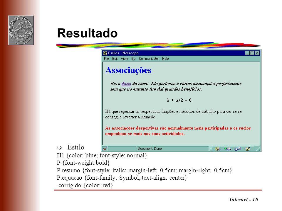 Internet - 10 Resultado m Estilo H1 {color: blue; font-style: normal} P {font-weight:bold} P.resumo {font-style: italic; margin-left: 0.5cm; margin-ri