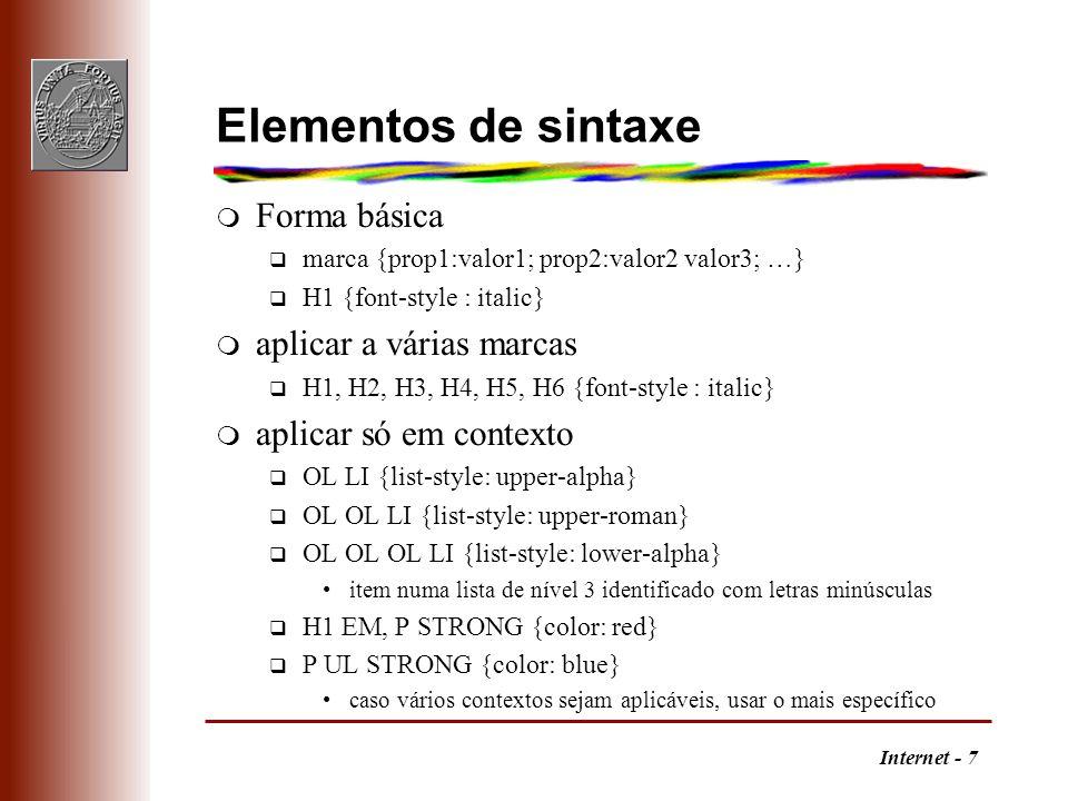 Internet - 8 Classes m Uma classe define um conjunto de propriedades para uma marca q permite vários estilos para a mesma marca P.resumo {font-style: italic; left-margin: 0.5cm; right-margin: 0.5cm} P.equacao {font-family: Symbol; text-align: center} q usam-se definindo o atributo class na marca Este texto destina-se… m classes genéricas aplicam-se a várias marcas.corrigido {color: red} nabissa m as classes herdam as propriedades da marca base q não há herança entre classes q especificar bastante a marca, e definir classes que só alteram o específico