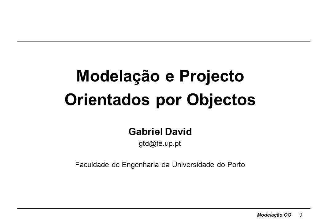 Modelação OO20 Temas OO qabstracção focar os aspectos essenciais, inerentes à entidade, ignorando os acidentais concentrar no que o objecto é e faz, antes de em como implementar muitas linguagens modernas suportam abstracção de dados, mas a herança e o polimorfismo dão-lhe um poder adicional uso adequado da abstracção (estilo de projecto independente da linguagem) permite que o mesmo modelo seja usado para a análise, projecto de alto-nível, estrutura do programa, estrutura da base de dados e documentação qencapsulamento esconder a informação: separar os aspectos externos de um objecto, acessíveis aos outros objectos, dos detalhes de implementação internos, que ficam escondidos e permitem modificações locais a capacidade de combinar dados e comportamento na mesma entidade reforça o conceito de encapsulamento