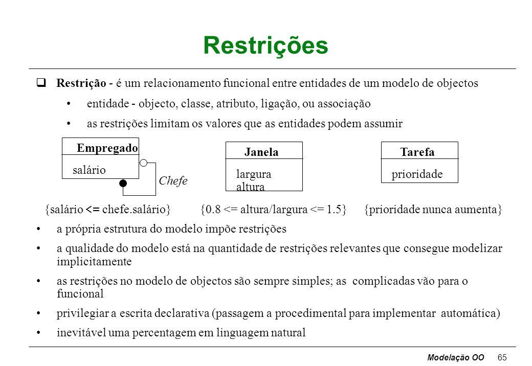 Modelação OO64 Associações n-árias qnotação de multiplicidade das associações é ambígua para não binárias qAssociações ternárias exemplo Pessoa-Projec