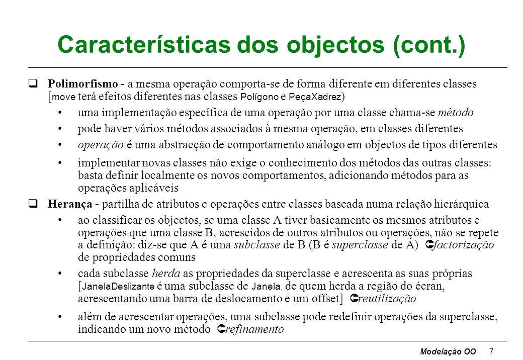 Modelação OO37 Papéis DirectórioUtilizador conteúdo continente dono utilizador autorizado Papel - um extremo de uma associação pode existir um nome do papel, que será único; se existirem nomes em todos os papéis, o nome da associação é dispensável nas associações binárias, o papel identifica o conjunto de objectos associado com um objecto no outro extremo [para um Directório quais os utilizadores autorizados ] funciona como um atributo derivado do objecto no outro extremo; permite atravessar a associação sem a mencionar [para um Directório qual o dono ]; substantivo na especificação relativamente a uma classe, os nomes dos papéis nos extremos afastados das respectivas associações devem ser únicos e diferentes dos atributos da classe nomes dos papéis necessários - se a associação envolver mais do que uma vez a mesma classe - para distinguir duas associações entre o mesmo par de classes casos simples: basta o nome da classe destino associações ternárias ou superiores: papéis não funcionam como atributos derivados